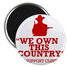 We Own This County - Clint Eastwood Magnet