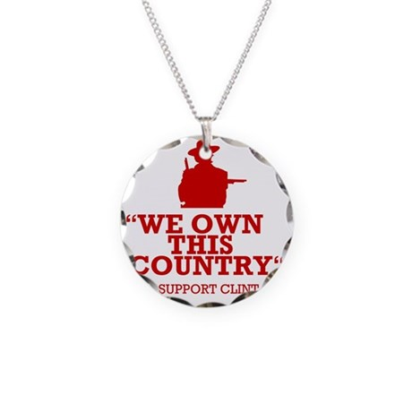 We Own This County - Clint E Necklace Circle Charm