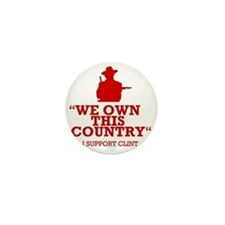 We Own This County - Clint Eastwood Mini Button