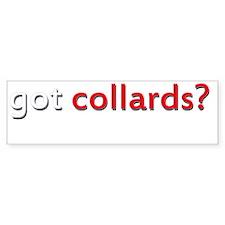 got collards for dark Bumper Sticker