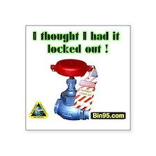 "I Thought I Had It Locked O Square Sticker 3"" x 3"""