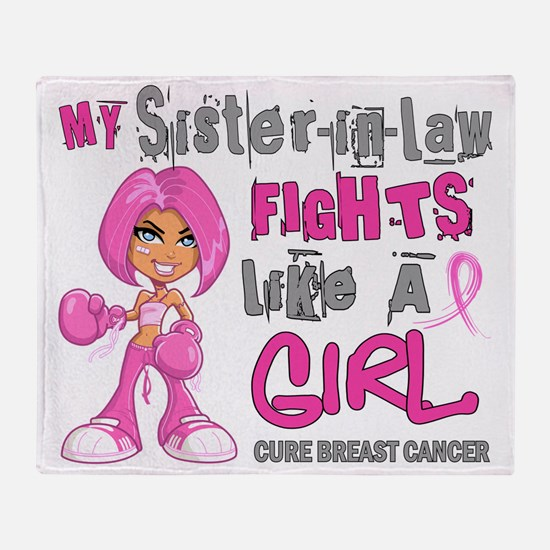 - Sister-In-Law Fights Like a Girl B Throw Blanket