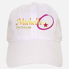 Michelle O!  Our First Lady! Baseball Baseball Cap