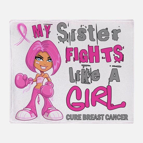- Sister Fights Like a Girl Breast C Throw Blanket