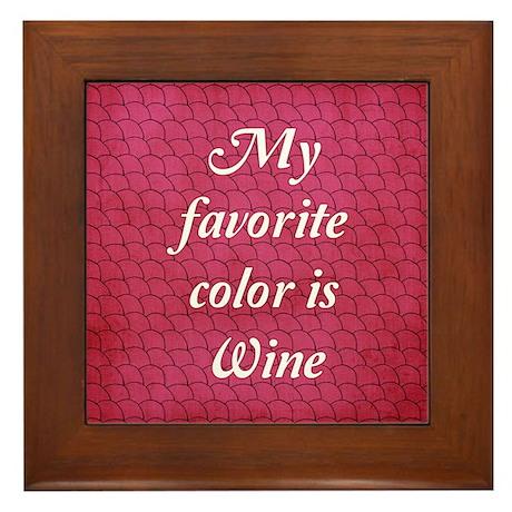 My Favorite Color Is Wine Framed Tile