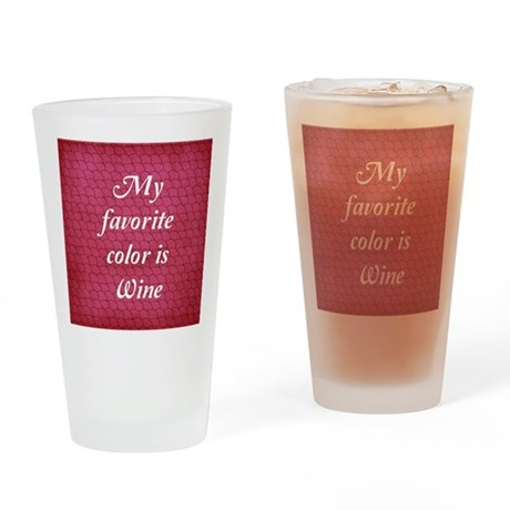 My Favorite Color Is Wine Drinking Glass