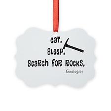 Geologist Eat Sleep Rocks Ornament