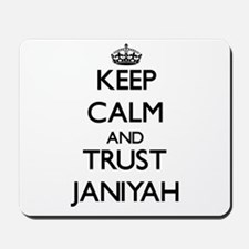 Keep Calm and trust Janiyah Mousepad