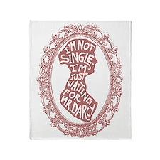 Im Not Single Throw Blanket