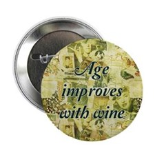 "Age Improves With Wine 2.25"" Button"