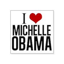 """I Love Michelle Obama Square Sticker 3"""" x 3"""""""