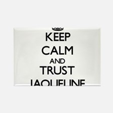Keep Calm and trust Jaqueline Magnets