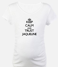 Keep Calm and trust Jaqueline Shirt