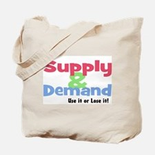Supply and Demand use it or l Tote Bag
