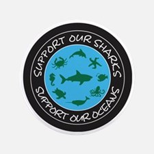 "Support Our Sharks - Support Our Ocean 3.5"" Button"