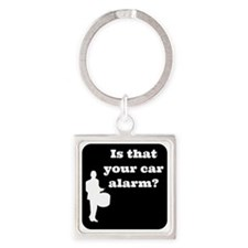 Is that Your car Alarm? Square Keychain