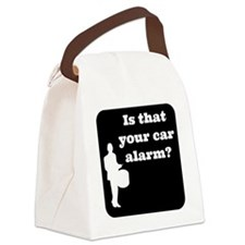Is that Your car Alarm? Canvas Lunch Bag