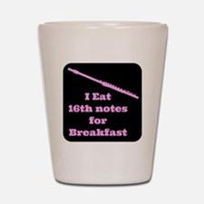 Flute I eat 16th notes for Breakfast Shot Glass