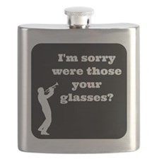 Trumpet I'm sorry were those your glasses Flask