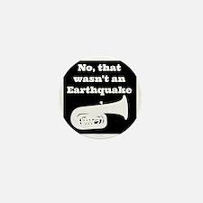 No, that wasnt an earthquake Mini Button