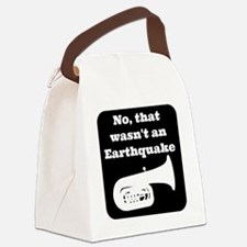 No, that wasnt an earthquake Canvas Lunch Bag