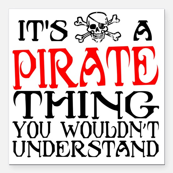 "PIRATE_THING2 Square Car Magnet 3"" x 3"""