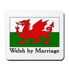 Welsh by Marriage Mousepad