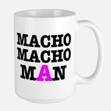 MACHO - MACH - MAN! Large Mug
