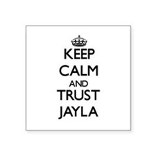 Keep Calm and trust Jayla Sticker