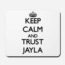 Keep Calm and trust Jayla Mousepad