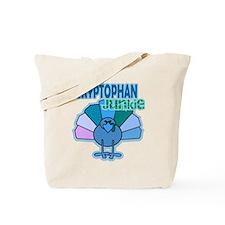 Thanksgiving Turkey Tryptophan Junkie Tote Bag