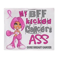 - BFF Kicked Breast Cancer 42 Throw Blanket