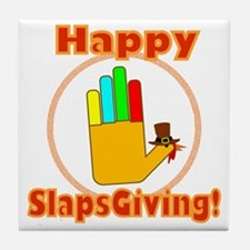 Happy Slaps Giving Tile Coaster