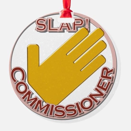 Slap Commissioner Ornament