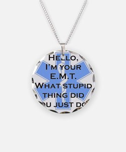 Im your E.M.T. Necklace