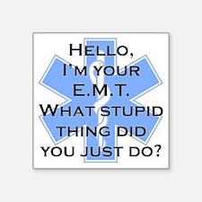 """Im your E.M.T. Square Sticker 3"""" x 3"""""""