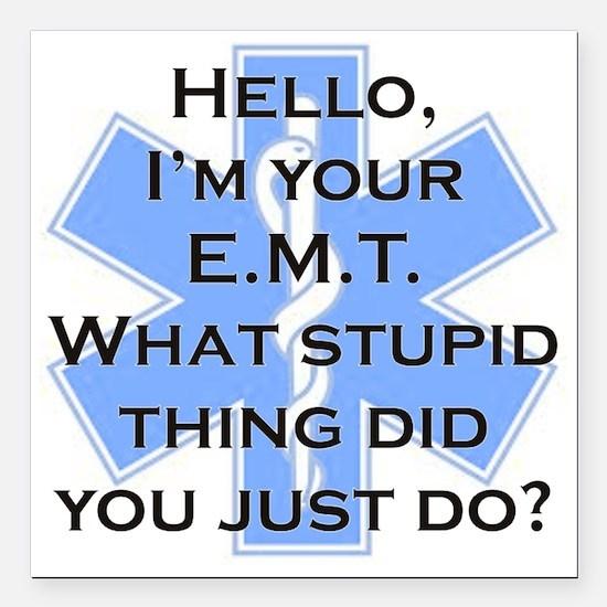 "Im your E.M.T. Square Car Magnet 3"" x 3"""