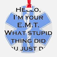 Im your E.M.T. Ornament
