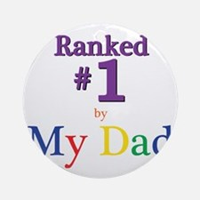 Ranked #1 By My Dad (SEO) Round Ornament