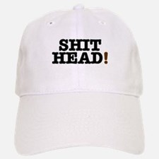 SHIT HEAD! Baseball Baseball Cap