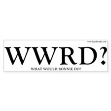 What Would Ronnie Do Bumper Bumper Sticker