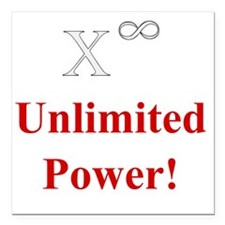 "Unlimited Power! (W) Square Car Magnet 3"" x 3"""