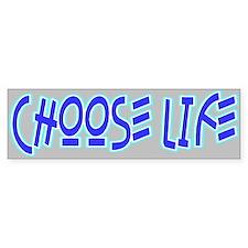 Choose Life Pro Life Bumper Bumper Sticker
