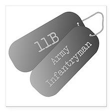 "11B infantryman Square Car Magnet 3"" x 3"""