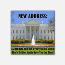 "$16 TRILLION PENN AVE Square Sticker 3"" x 3"""