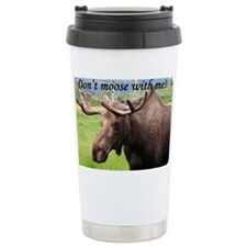 Don't moose with me! Alaskan mo Travel Mug