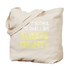 Does it bother you? Tote Bag