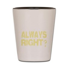 Does it bother you? Shot Glass