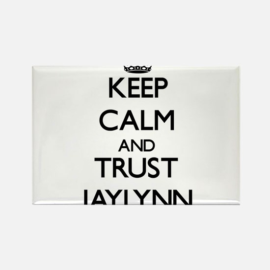 Keep Calm and trust Jaylynn Magnets