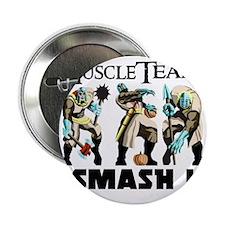 "Muscle Team Smash 2.25"" Button"